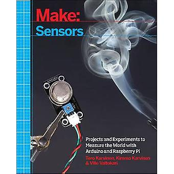 Make - Sensors - A Hands on Primer for Monitoring the Real World with A