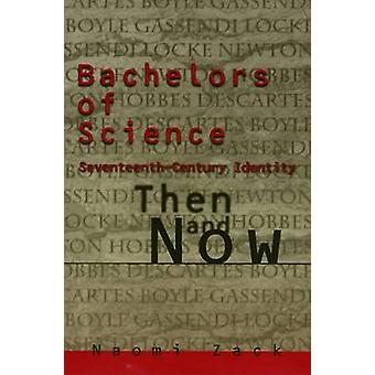 Bachelors of Science - Seventeenth-Century Identity - Then and Now by