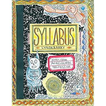 Syllabus - Notes from an Accidental Professor by Lynda Barry - 9781770