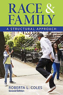 Race and Family - A Structural Approach (2nd Revised edition) by Rober