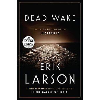 Dead Wake: The Last Crossing of the Lusitania (Random House Large Print)