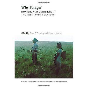 ¿Por qué forraje?: cazadores y recolectores en el siglo XXI (seminarios avanzados)