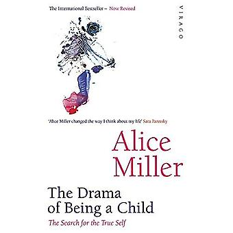 The Drama of Being a Child : The Search for the True Self