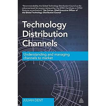 Technology Distribution Channels - Understanding and Managing Channels