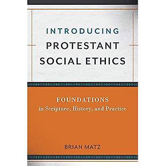 Införa sociala Protestantetik: Stiftelser i Skriften, historia och praktik
