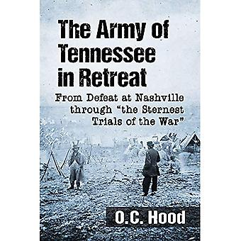 The Army of Tennessee in Retreat: From Defeat at Nashville through \