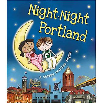 Night-Night Portland: A Sleepy Bedtime Rhyme (Night-Night America) [Board� book]