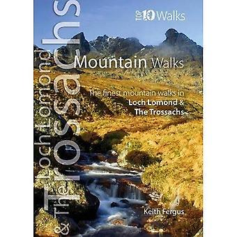 Mountain Walks: The Finest Mountain Walks in Loch Lomond & The Trossachs (Top 10 Walks: Loch Lomond� & The Trossachs)
