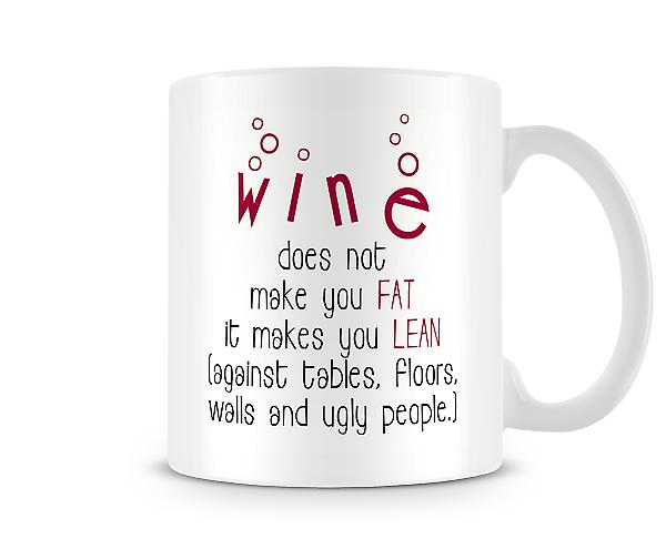 Wine Does Not Make You Fat Mug