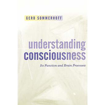 Conciencia de entender su función y procesos cerebrales por Sommerhoff y Gerd