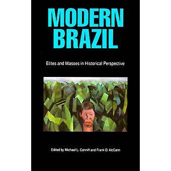 Moderna Brasilien eliter och massorna i historiskt perspektiv av Conniff & Michael L.