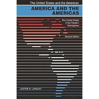Amerika und Amerika die Vereinigten Staaten in der westlichen Hemisphäre 2. Auflage von Langley & Lester D.