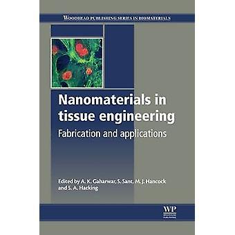 Nanomaterial i Tissue Engineering Fabrication och tillämpningar av Gaharwar & Mirre