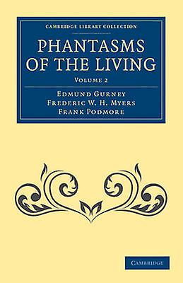 Phantasms of the Living  Volume 2 by Gurney & Edmund