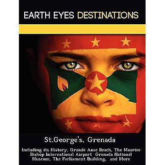 St.Georges Grenada Including its History Grande Anse Beach The Maurice Bishop International Airport  Grenada National Museum The Parliament Building  and More by Knight & Dave