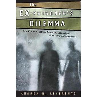ExPrisoners Dilemma hvordan kvinder forhandle konkurrerende fortællinger om genindtastning og Desistance af Leverentz & Andrea Madsen.
