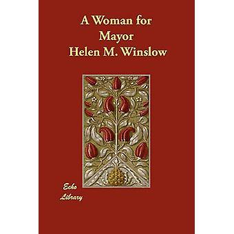Eine Frau als Bürgermeister von Winslow & Helen M.