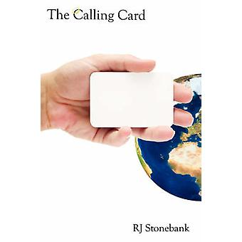The Calling Card by Stonebank & R. J.
