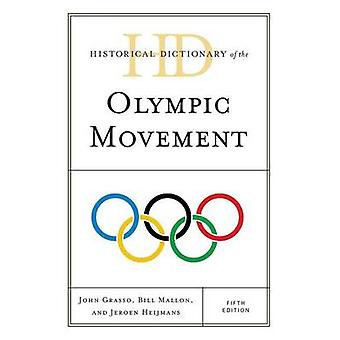 Historical Dictionary of the Olympic Movement by Grasso & John