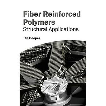 Fiber Reinforced Polymers Structural Applications by Cooper & Jan