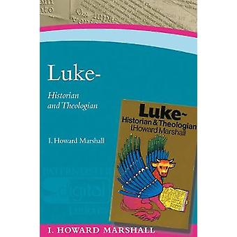 Luke Historian  Theologian by Marshall & Howard I.