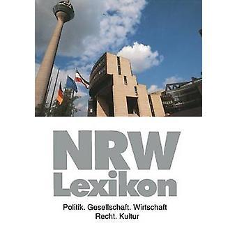 NrwLexikon Politik. Gesellschaft. Wirtschaft. Recht. Kultur par Angermund & Ralph