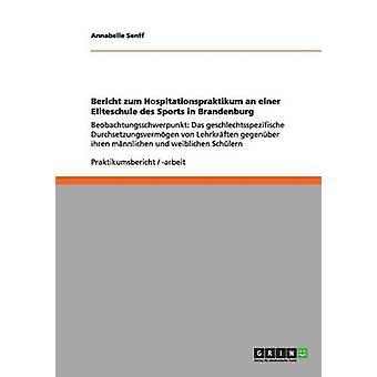 Bericht zum Hospitationspraktikum an einer Eliteschule des Sports in Brandenburg by Senff & Annabelle