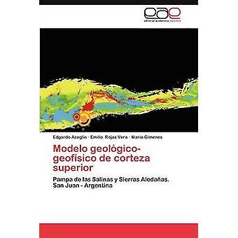 Modelo GeologicoGeofisico de Corteza Superior mennessä Azeglio & Edgardo