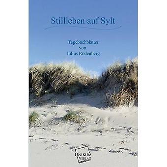 Stillleben Auf Sylt by Rodenberg & Julius