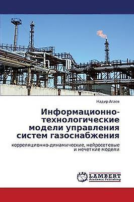 Informatsionnotekhnologicheskie modeli upravleniya sistem gazosnabzheniya by Agaev Nadir