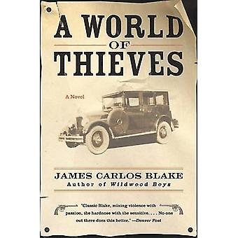 A World of Thieves by James Carlos Blake - 9780060512477 Book