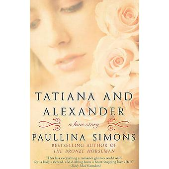 Tatiana and Alexander by Paullina Simons - 9780061987465 Book