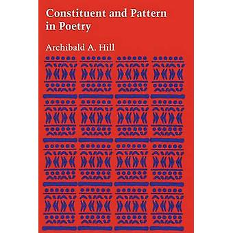 Constituent and Pattern in Poetry by Archibald A. Hill - 978029274114