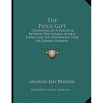 The Pious Gift - Consisting of a Dialogue Between Two Seamen After a S