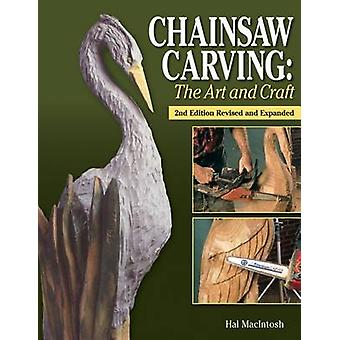 Chainsaw Carving - The Art and Craft (2nd) by Hal Macintosh - 97815652