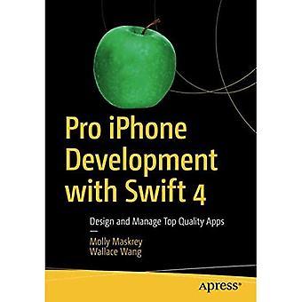 Pro iPhone utveckling med Swift 4: Design och hantera topp kvalitet Apps