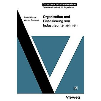 Organisation und Finanzierung von Industrieunternehmen by Krause & Rudolf