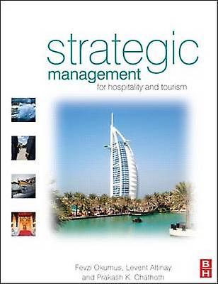 Strategic ManageHommest for Hospitality and Tourism by Okumus & Fevzi