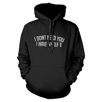 I Don't Need You I Have Wifi  Hoodie Graphic Hooded Sweatshirt