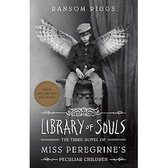 Library of Souls: The Third Novel of Miss Peregrine's Peculiar Children (Hardcover) by Riggs Ransom