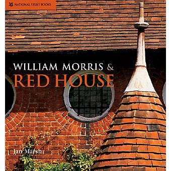 William Morris and Red House: A Collaboration Between Architect and Owner (Hardcover) by Marsh Jan