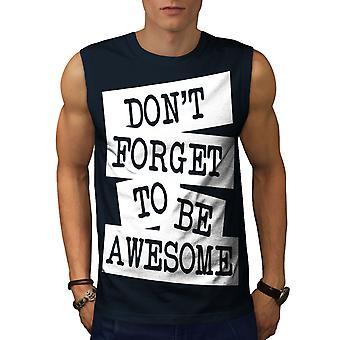 Be Awesome Saying Fashion Men NavySleeveless T-shirt | Wellcoda