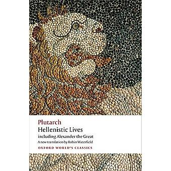 Hellenistic Lives - Including Alexander the Great by Plutarch - Robin