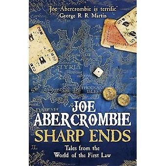 Scharfe enden - Geschichten aus der Welt des ersten Gesetzes von Joe Abercrombi