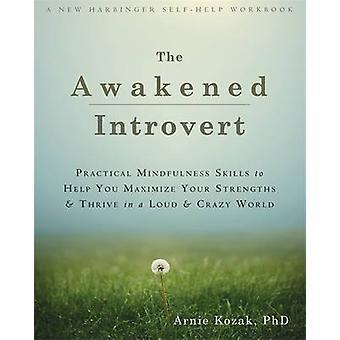 L'introverti éveillée - pratique Mindfulness compétences pour vous aider à Maxi