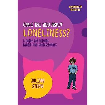 Can I tell you about Loneliness? - A guide for friends - family and pr