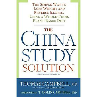 The China Study Solution by Thomas Campbell - 9781623367572 Book