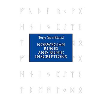 Norwegian Runes and Runic Inscriptions by Terje Spurkland - Betsy van