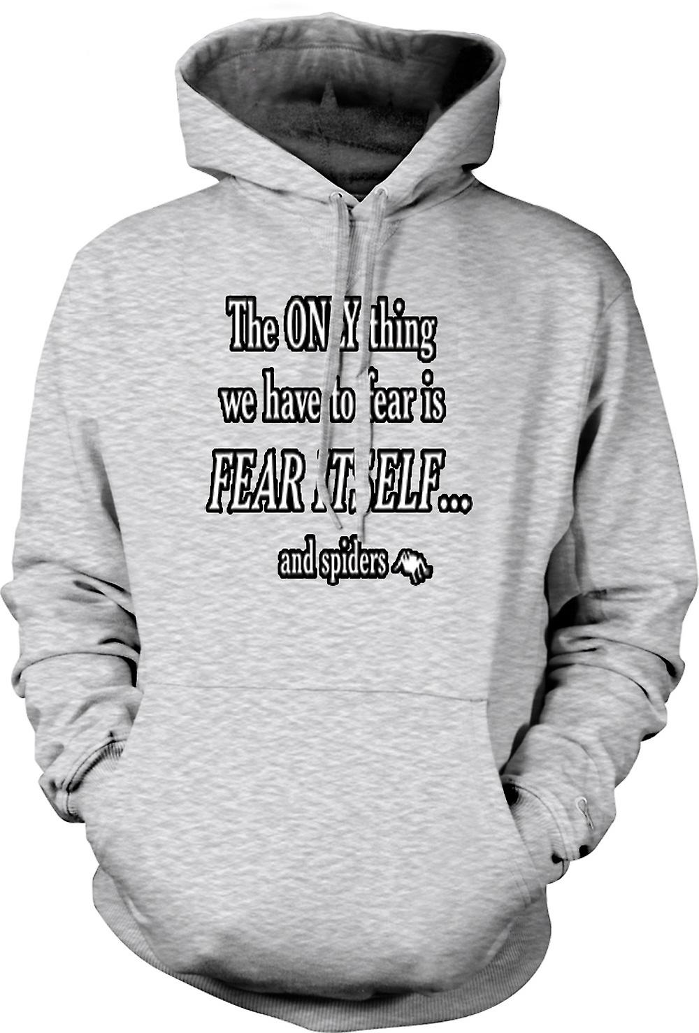 Mens Hoodie - The only Thing we have to fear is Fear itself & Spiders