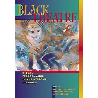 Black Theatre - Ritual Performance in the African Diaspora by Paul Car